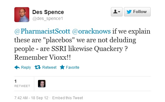"""""""@PharmacistScott @oracknows if we explain these are """"placebos"""" we are not deluding people - are SSRI likewise Quackery ? Remember Vioxx!!"""""""
